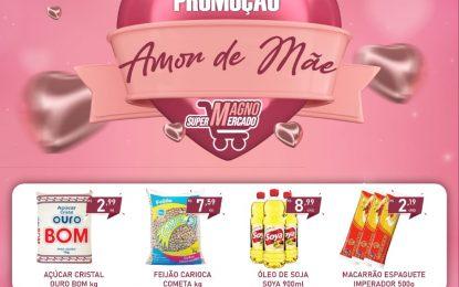 Confira o novo folheto Amor de Mãe do Magno Supermercado para seu dinheiro render ofertas até 10/05